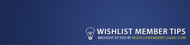 Wishlist Member Tips
