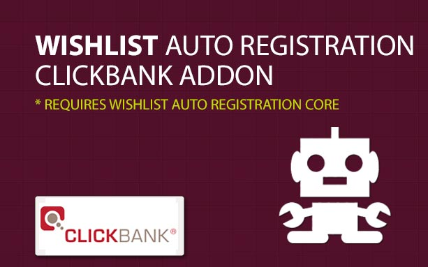 Automatic Registration to Wishlist Member when using ClickBank Payment Gateway – Is it Possible?