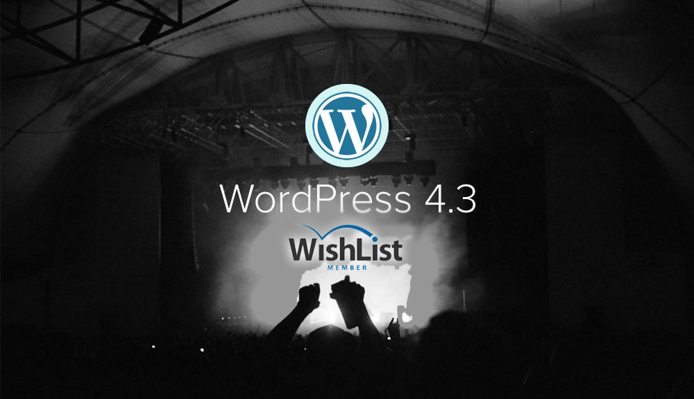 WordPress 4.3 & Wishlist Member