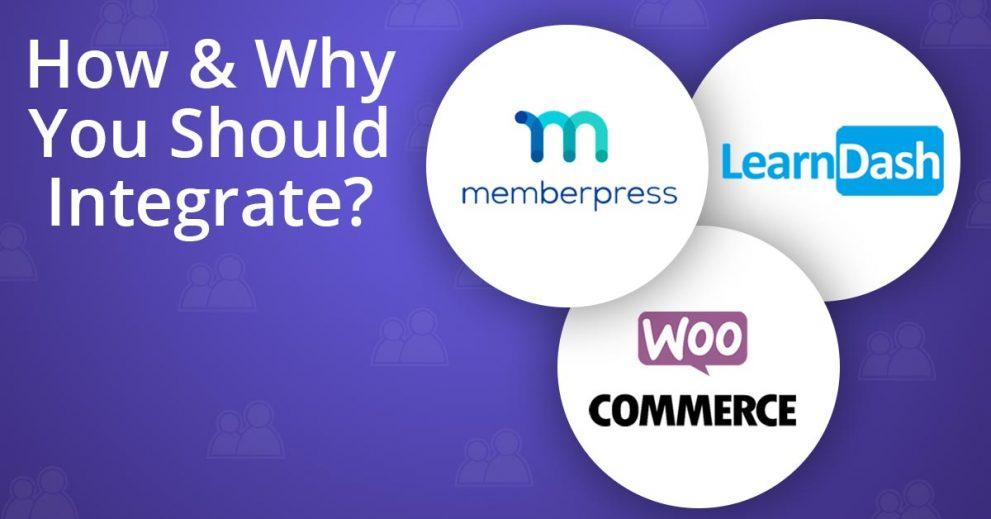 How and Why You Should Integrate MemberPress, LearnDash & WooCommerce?